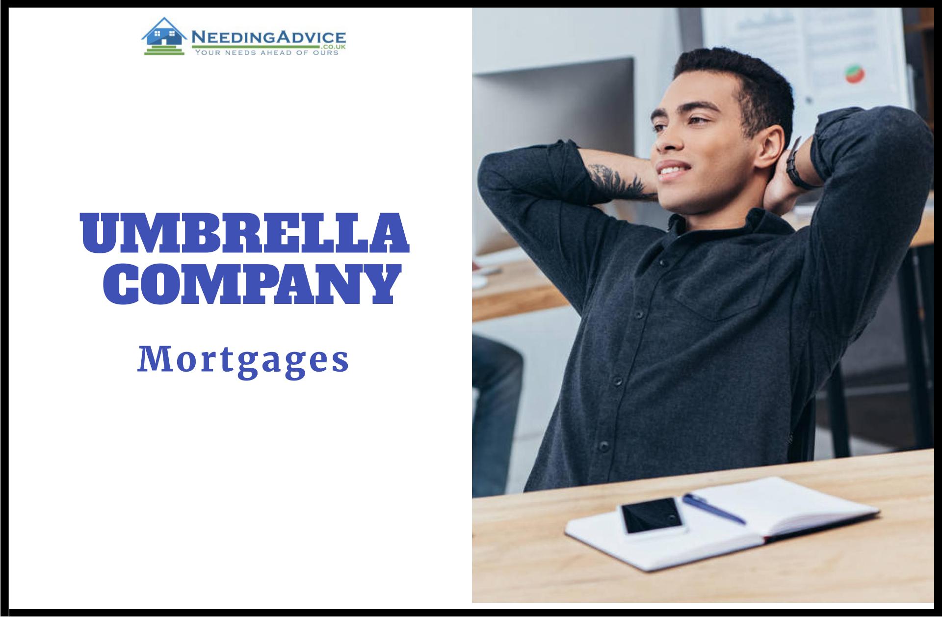 umbrella company mortgages