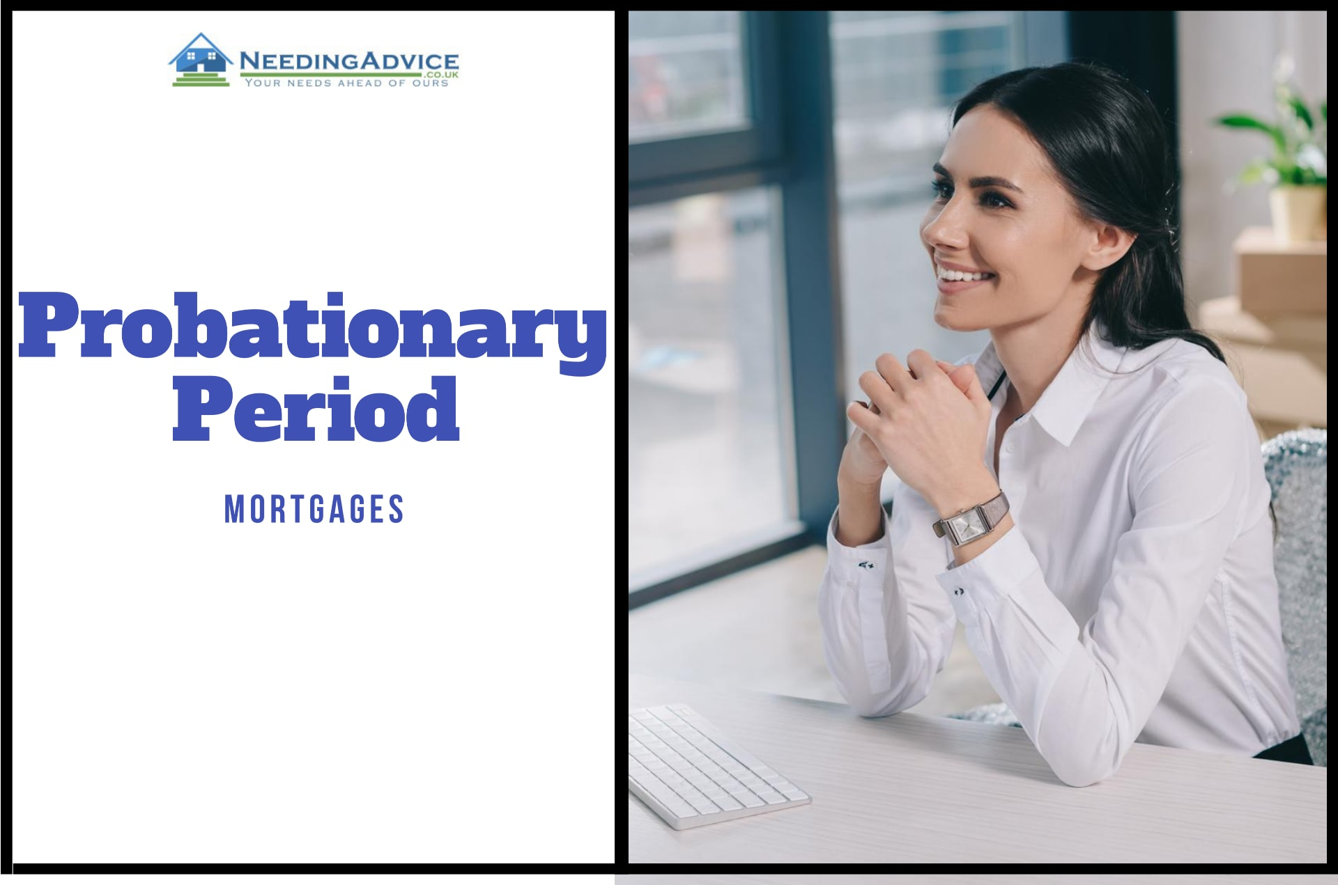Probationary Period Mortgages